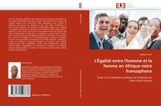 Bookcover of L'Égalité entre l'homme et la femme en Afrique noire francophone