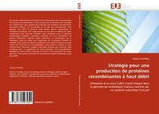 Обложка Stratégie pour une production de protéines recombinantes à haut débit