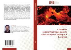 Copertina di Exotoxine superantigénique dans le choc toxique et septique à S. aureus