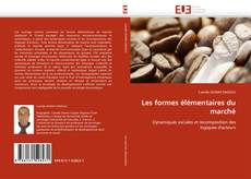 Bookcover of Les formes élémentaires du marché