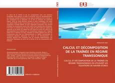 CALCUL ET DÉCOMPOSITION DE LA TRAÎNÉE EN RÉGIME TRANSSONIQUE kitap kapağı