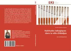 Portada del libro de Habitudes tabagiques   dans la ville d'Abidjan