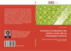 Bookcover of Synthèse et évaluation des ateliers santé ville en Champagne-Ardenne