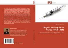 Bookcover of Drogues et drogués en France (1969-1981)