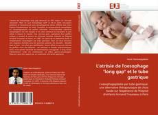 """Capa do livro de L''atrésie de l''oesophage """"long gap"""" et le tube gastrique"""