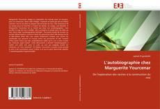 L''autobiographie chez Marguerite Yourcenar的封面
