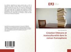 Couverture de Création littéraire et transculturalité dans le roman francophone