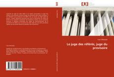 Bookcover of Le juge des référés, juge du provisoire