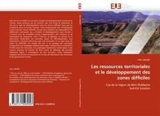 Copertina di Les ressources territoriales et le développement des zones difficiles