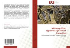Couverture de Métacognition, apprentissage actif et traduction