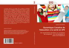 Dynamique Conative de l''éducation à la santé en EPS kitap kapağı