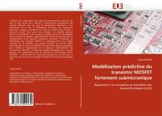 Copertina di Modélisation prédictive du transistor MOSFET fortement submicronique