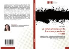 Couverture de La communication de la franc-maçonnerie en France