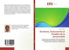 Portada del libro de Émotions, Toxicomanie et Troubles de la personnalité
