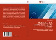 Bookcover of Modélisation de la solidification de gouttes atomisées