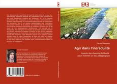 Bookcover of Agir dans l''incrédulité