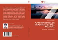 Bookcover of ALTIMETRIA ESPACIAL EM ZONAS ÚMIDAS DA BACIA AMAZÔNICA