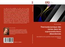 Bookcover of Thermodynamique des vortex dans les supraconducteurs désordonnés