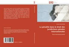 Bookcover of La pénalité dans le droit des juridictions pénales internationales