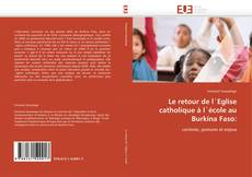 Bookcover of Le retour de l´Eglise catholique à l´école au Burkina Faso: