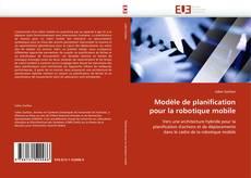 Portada del libro de Modèle de planification pour la robotique mobile