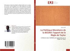 Couverture de La Politique Monétaire de la BCEAO: l'apport de la Règle de Taylor