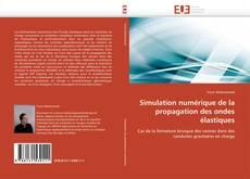 Couverture de Simulation numérique de la propagation des ondes élastiques
