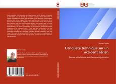 Buchcover von L'enquete technique sur un accident aérien