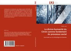 Couverture de La divino-humanité du Christ comme fondement du processus social