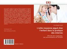 Bookcover of L''otite moyenne aiguë chez l''enfant dans la pratique des internes