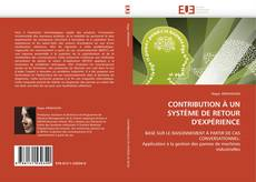 Bookcover of CONTRIBUTION À UN SYSTÈME DE RETOUR D'EXPÉRIENCE