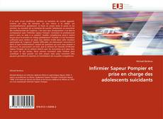 Bookcover of Infirmier Sapeur Pompier et prise en charge des adolescents suicidants