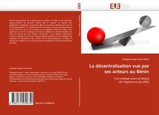 Обложка La décentralisation vue par ses acteurs au Bénin