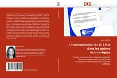Bookcover of L''harmonisation de la T.V.A dans les unions économiques