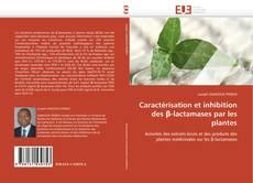 Caractérisation et inhibition des β-lactamases par les plantes kitap kapağı