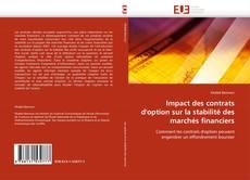 Impact des contrats d''option sur la stabilité des marchés financiers kitap kapağı