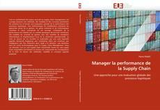 Bookcover of Manager la performance de la Supply Chain