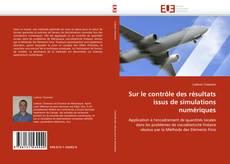 Portada del libro de Sur le contrôle des résultats issus de simulations numériques