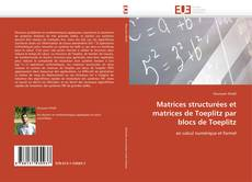 Bookcover of Matrices structurées et matrices de Toeplitz par blocs de Toeplitz