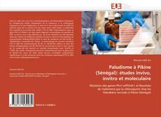 Bookcover of Paludisme à Pikine (Sénégal): études invivo, invitro et moleculaire