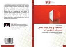 Bookcover of Corrélation, indépendance et modèles inverses