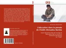Couverture de L''éducation dans la pensée de Cheikh Ahmadou Bamba