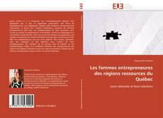 Les femmes entrepreneures des régions ressources du Québec kitap kapağı