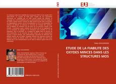 ETUDE DE LA FIABILITE DES OXYDES MINCES DANS LES STRUCTURES MOS kitap kapağı