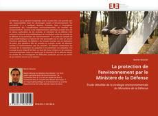 Couverture de La protection de l'environnement par le Ministère de la Défense