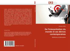 Bookcover of De l''interprétation du monde et ses dérives contemporaines