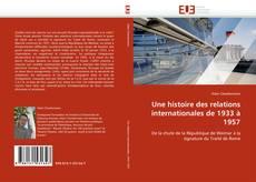 Bookcover of Une histoire des relations internationales de 1933 à 1957