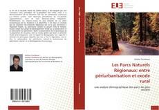 Buchcover von Les Parcs Naturels Régionaux: entre périurbanisation et exode rural