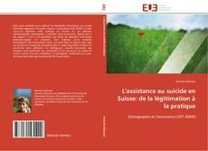 Borítókép a  L'assistance au suicide en Suisse: de la légitimation à la pratique - hoz