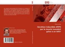 Copertina di Sécrétion inductible d''EPO par le muscle transduit grâce à un AAVr